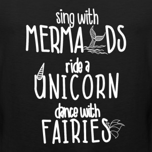 Sing with Mermaids Ride a T-Shirts - Men's Premium Tank