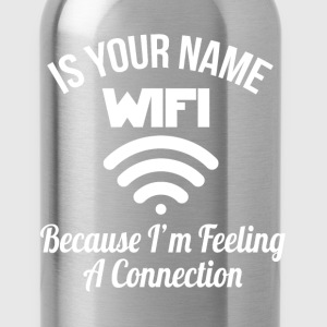 Wifi Funny Pickup Line T- T-Shirts - Water Bottle