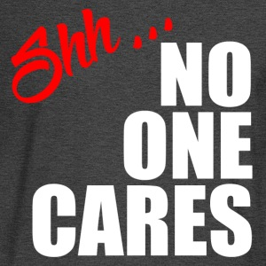 NO ONE CARES T-Shirts - Men's Long Sleeve T-Shirt