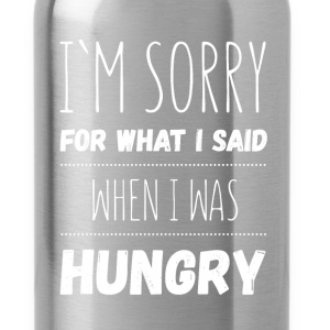 I'm sorry for what I said when I was hungry - Water Bottle
