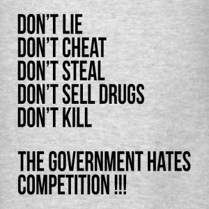 THE GOVERNMENT HATES COMPETITION! Hoodies - Men's T-Shirt