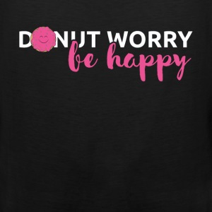 Donut worry be happy - Men's Premium Tank