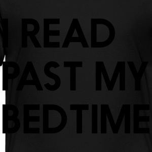 I read past my bedtime Kids' Shirts - Toddler Premium T-Shirt