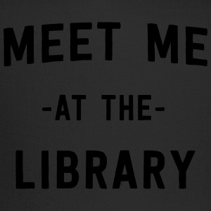 Meet me at the library T-Shirts - Trucker Cap