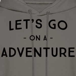 Let's go on an adventure T-Shirts - Men's Hoodie