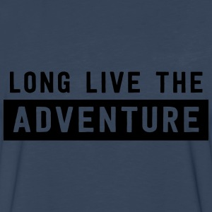 Long live the adventure T-Shirts - Men's Premium Long Sleeve T-Shirt