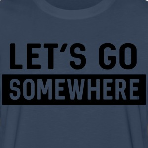 Let's go somewhere T-Shirts - Men's Premium Long Sleeve T-Shirt