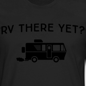 RV there yet? T-Shirts - Men's Premium Long Sleeve T-Shirt
