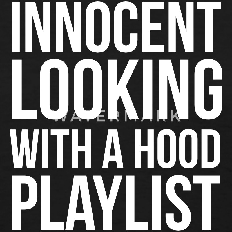 Innocent looking with a hood playlist T-Shirts - Women's T-Shirt