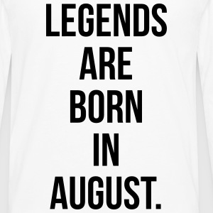 Legends are born in August T-Shirts - Men's Premium Long Sleeve T-Shirt