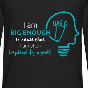 I am big enough to admit that I am often inspired  - Men's Premium Long Sleeve T-Shirt