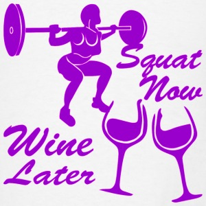 Squat Now Wine Later Female Strength Training - Men's T-Shirt