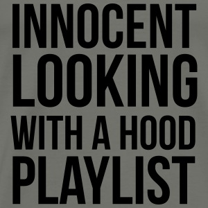 Innocent looking with a hood playlist Long Sleeve Shirts - Men's Premium T-Shirt