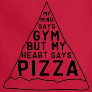 My mind says gym but my heart says pizza T-Shirts - Adjustable Apron