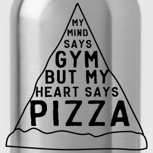My mind says gym but my heart says pizza Sportswear - Water Bottle