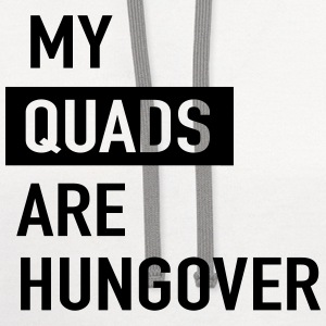 My quads are hungover Sportswear - Contrast Hoodie