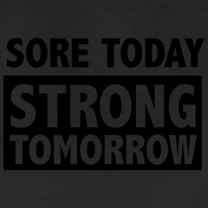 Sore today strong tomorrow T-Shirts - Leggings