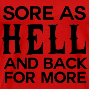 Sore as hell and back for more Tanks - Men's Premium T-Shirt