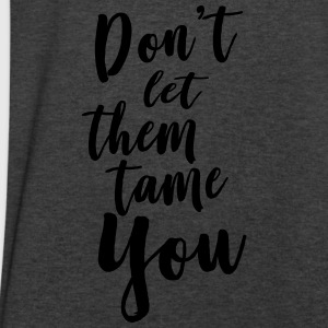 Don't let them tame you Tanks - Men's V-Neck T-Shirt by Canvas