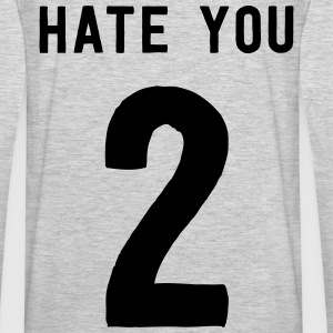 Hate you 2 Hoodies - Men's Premium Long Sleeve T-Shirt