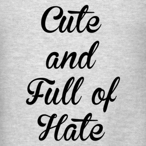 CUTE AND HATE FUNNY Tanks - Men's T-Shirt