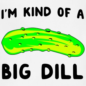 I'm kind of a big dill T-Shirts - Adjustable Apron