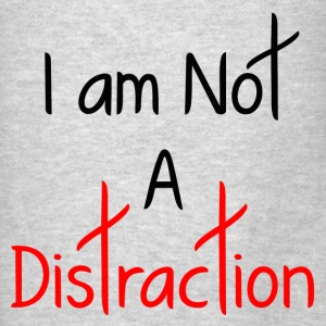 A DISTRACTION FUNNY Hoodies - Men's T-Shirt