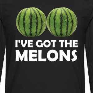 I Have Got the Melons Graphic Funny T-shirt T-Shirts - Men's Premium Long Sleeve T-Shirt
