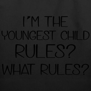 I'm the youngest child. Rules? What Rules? T-Shirts - Eco-Friendly Cotton Tote