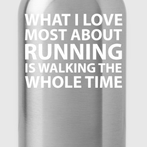 What I Love About Running is Walking Funny T-shirt T-Shirts - Water Bottle