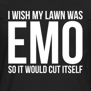 I WISH MY LAWN WAS EMO SO IT WOULD CUT ITSELF T-Shirts - Men's Premium Long Sleeve T-Shirt