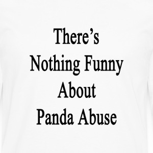 theres_nothing_funny_about_panda_abuse T-Shirts - Men's Premium Long Sleeve T-Shirt
