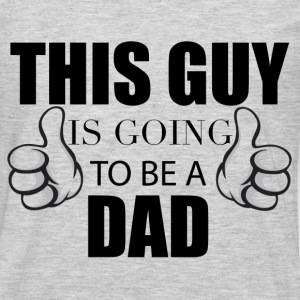 THIS GUY IS GOING TO BE A DAD	 T-Shirts - Men's Premium Long Sleeve T-Shirt