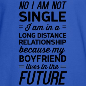 Not single. Boyfriend lives in the future Tanks - Men's Long Sleeve T-Shirt