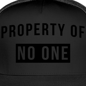 Property of no one T-Shirts - Trucker Cap