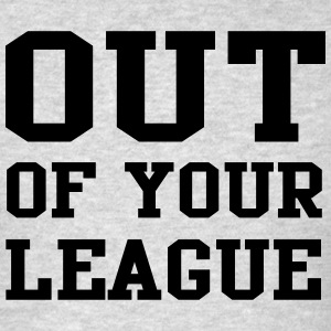 Out of your league Sportswear - Men's T-Shirt