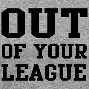 Out of your league Sportswear - Men's Premium T-Shirt