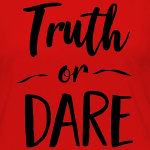 Truth or Dare T-Shirts - Women's Premium Long Sleeve T-Shirt