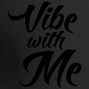 Vibe with me T-Shirts - Trucker Cap