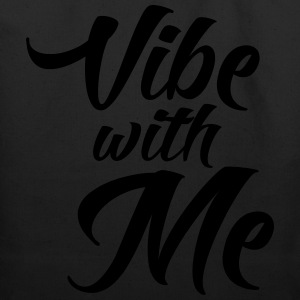 Vibe with me T-Shirts - Eco-Friendly Cotton Tote