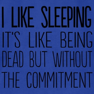I like sleeping. It's like being dead Tanks - Men's T-Shirt by American Apparel