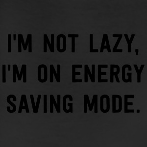 I'm not lazy, I'm on energy saving mode T-Shirts - Leggings