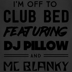 I'm off to club bed featuring DJ pillow Hoodies - Adjustable Apron
