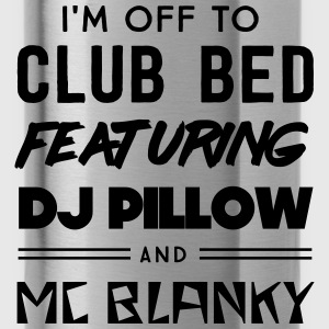 I'm off to club bed featuring DJ pillow Hoodies - Water Bottle