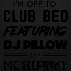 I'm off to club bed featuring DJ pillow Hoodies - Men's Premium Tank