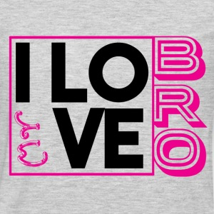 I LOVE MY BROTHER T-Shirts - Men's Premium Long Sleeve T-Shirt