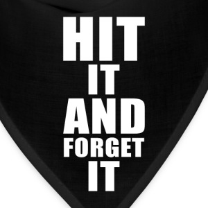 Hit it and Forget it Funny Crude T-shirt T-Shirts - Bandana