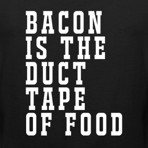 Bacon is the Duct Tape of Food Funny T-shirt T-Shirts - Men's Premium Tank