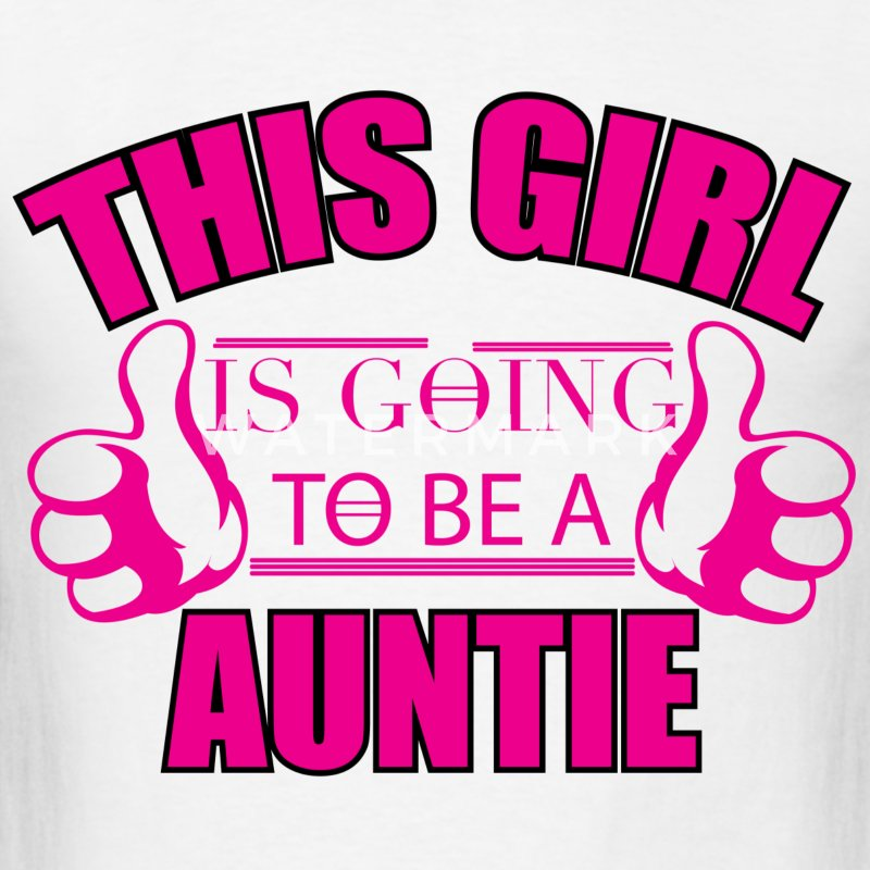 THIS GIRL IS GOING TO BE A AUNTIE	 T-Shirts - Men's T-Shirt