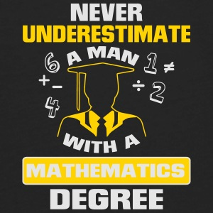 NEVER UNDERESTIMATE A MAN WITH A MATHEMATICS DEGREE! Aprons - Men's Premium Long Sleeve T-Shirt